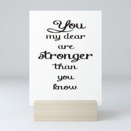 Stronger Than You Know Mini Art Print