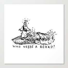Who Needs A Board? Canvas Print