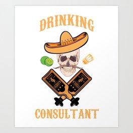 Drinking Consultant Professional Adviser Liquor Drinker Expert Physician Specialist Gift Art Print