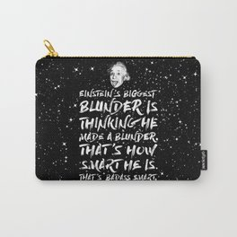 Einstein's biggest blunder is thinking he made a blunder Carry-All Pouch