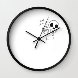 STOP WHINING. Wall Clock