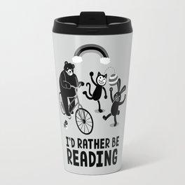 I'd Rather Be Reading Black and White Travel Mug