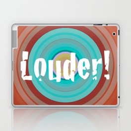 Louder! Laptop & iPad Skin