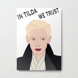 In Tilda We Trust Metal Print
