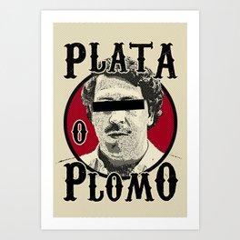 Plata O Plomo? Art Print