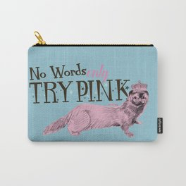 Try Pink ! Carry-All Pouch
