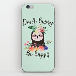SLOTH ADVICE (mint green) - DON'T HURRY, BE HAPPY! iPhone Skin