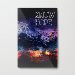 Know Hope Pt. II Metal Print