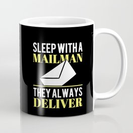 Sleep With A Mailman - Funny Postal Worker Gift Coffee Mug