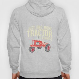 Just One More Tractor I Promise For Farmers Hoody