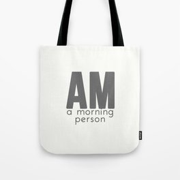 A Morning Person Tote Bag