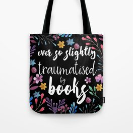 Traumatised By Books Tote Bag