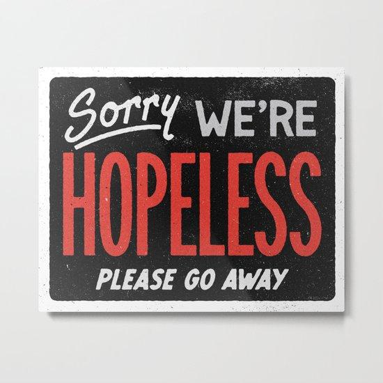 Hopeless Metal Print