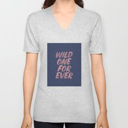 Wild One Forever pink and blue typography funny poster hand lettered bedroom wall home decor Unisex V-Neck