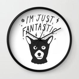 I'm Just Fantastic Wall Clock