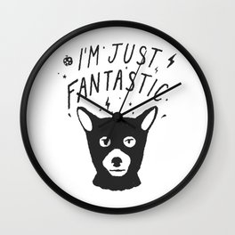 I'm Just Fantastic Wall Clock