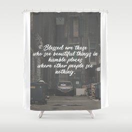 Blessed Beauty In Humble Places Shower Curtain