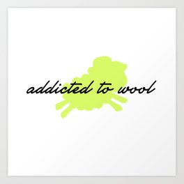 Addicted to Wool - Lime Art Print