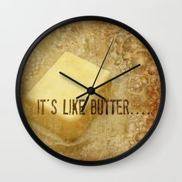 it's like butter - series 3 of 4 Wall Clock