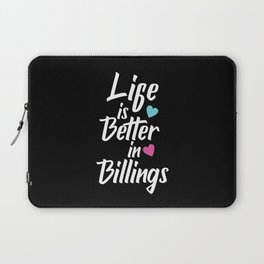 Life Is Better In Billings USA Pride Laptop Sleeve