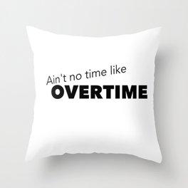 Overtime Throw Pillow