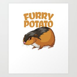 Furry Potato Baby Hamster Rodents Wild Animals Domestic Pet Lovers Gifts Art Print