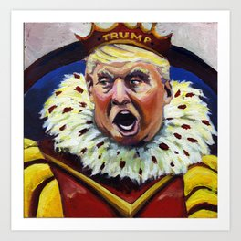 His Highness, Donald Drumpf Art Print