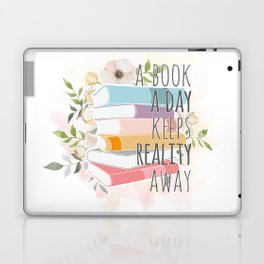 A BOOK A DAY KEEPS REALITY AWAY Laptop & iPad Skin