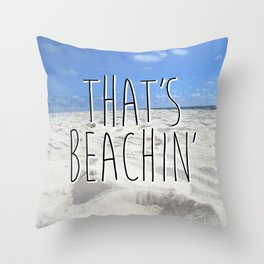 That's Beachin' Throw Pillow