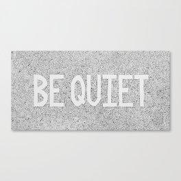 Be Quiet (2018) Canvas Print