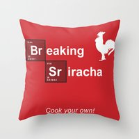 sriracha Throw Pillows featuring Breaking Sriracha by Don Paris Schlotman
