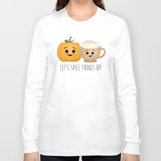 Let's Spice Things Up! Long Sleeve T-shirt