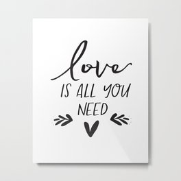 DIGITAL FILE - Love Is All You Need - Wedding Sign -  Printable Metal Print
