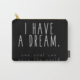 I HAVE A DREAM - soul - black Carry-All Pouch