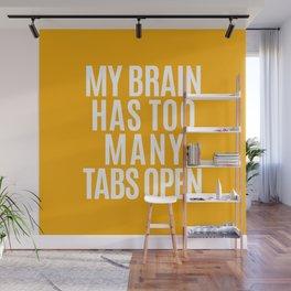 My Brain Has Too Many Tabs Open (Orange) Wall Mural