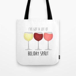 I've Got A Lot Of Holiday Spirit Tote Bag