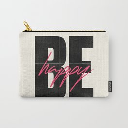Be happy, positive thinking, inspirational quote, life mantra, happiness, vintage print, love Carry-All Pouch