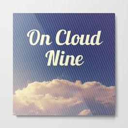 On Cloud Nine Metal Print