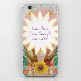 Affirmations: I am Here, I am Enough, I am Love iPhone Skin