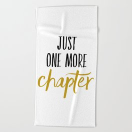 Just One More Chapter Beach Towel
