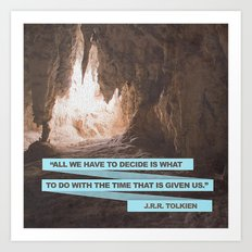 all we have to decide... Art Print