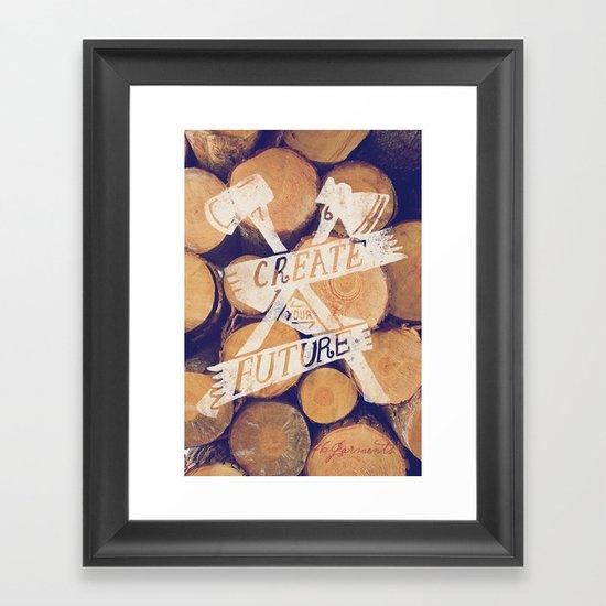 Create Your Future Framed Art Print