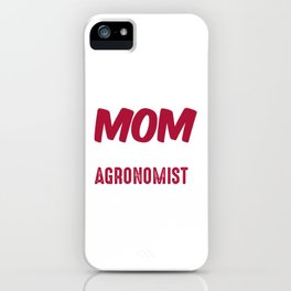 Best Kind Of Mom Raises An Agronomist iPhone Case