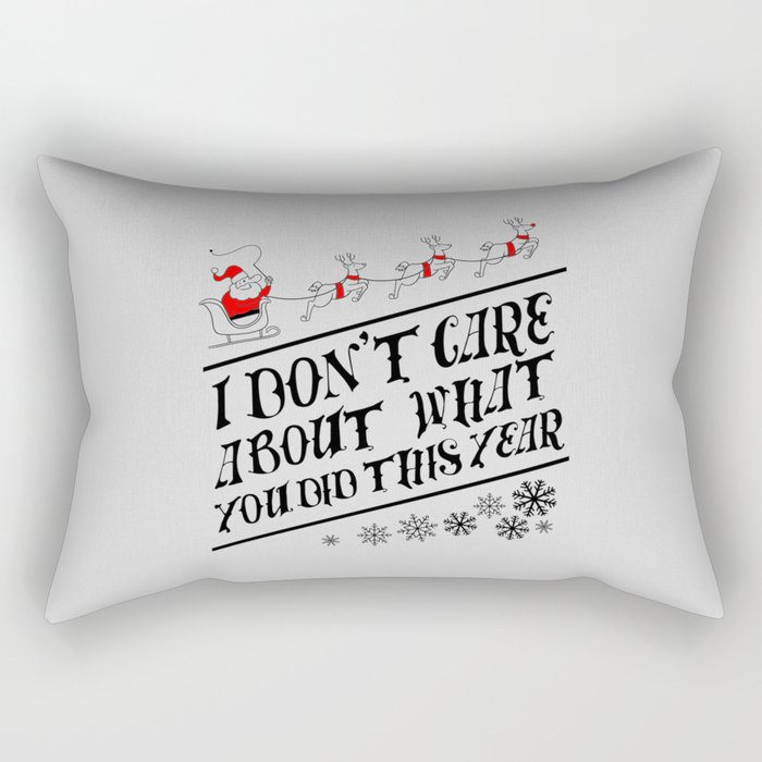 I dont care about what you did this year Rectangular Pillow