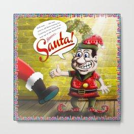 Here's Santa! Metal Print