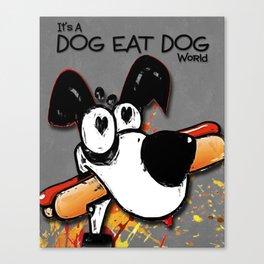 Dog Eat Dog Canvas Print
