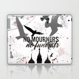 No mourners, No funerals - Six of crows Laptop & iPad Skin