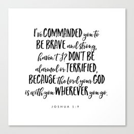 Joshua 1:9 Bible Verse Canvas Print