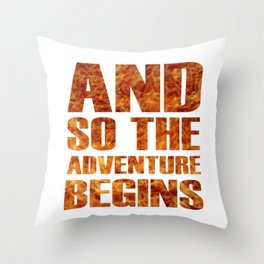 And So The Adventure Begins - Cool Fire Letters Throw Pillow