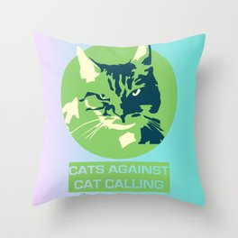 Cats Against Catcalls Throw Pillow